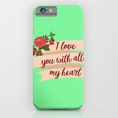All My Heart iPhone 6 Slim Case