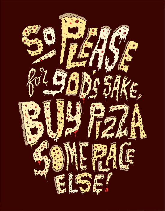 Buy Pizza Someplace Else! Canvas Print