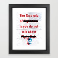 The First Rule Of Fight … Framed Art Print