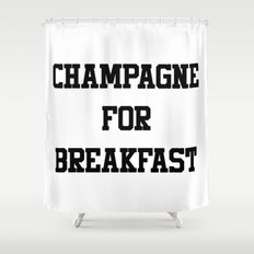 Champagne For Breakfast Shower Curtain