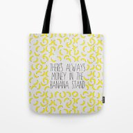Tote Bag featuring There's Always Money In … by NOxLA