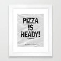 Pizza Is Ready! Framed Art Print
