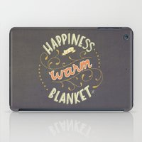 Happiness is a Warm Blanket iPad Case
