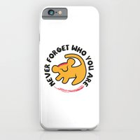 Never Forget Who You Are. iPhone 6 Slim Case