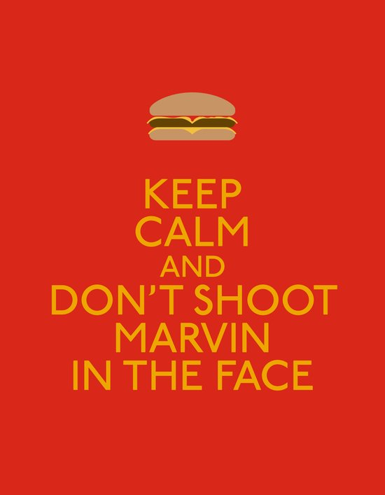Don't shoot marvin in the face Art Print