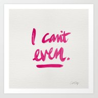 I Can't Even – Pink In… Art Print