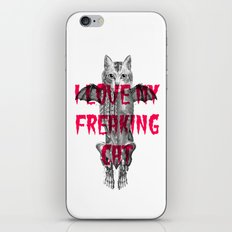 I LOVE MY FREAKING CAT iPhone & iPod Skin