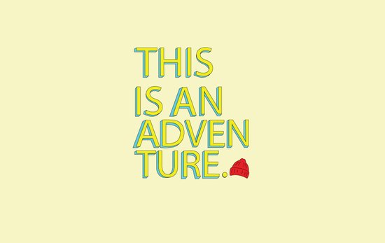This Is An Adventure Art Print