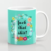 Fuck That Shit! Mug