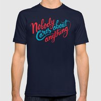 Nobody Cares About Anyth… Mens Fitted Tee Navy SMALL