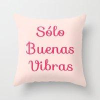 Sólo Buenas Vibras Throw Pillow