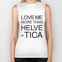 More than Helvetica Biker Tank