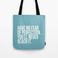 Have no fear of perfection Tote Bag