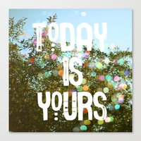 Today Is Yours Canvas Print