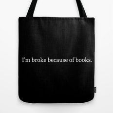 I'm broke because of books inverted Tote Bag