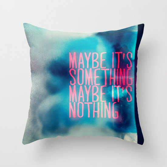 IT'S SOMETHING Throw Pillow