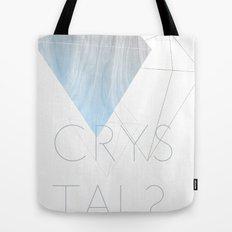 CRYSTAL? Tote Bag