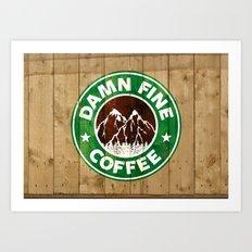 Damn Fine Coffee Art Print