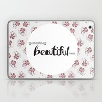 You Are Capable Of Beaut… Laptop & iPad Skin