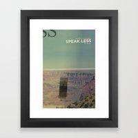 Speak Less Framed Art Print