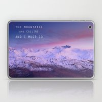The mountains are calling, and i must go. John Muir. Laptop & iPad Skin