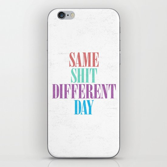 Same Shit Different Day. iPhone & iPod Skin