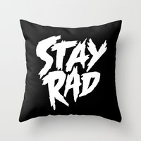 Stay Rad (on Black) Throw Pillow