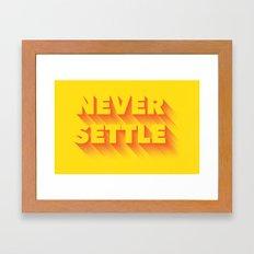 Never Settle Framed Art Print