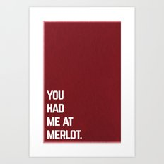 You Had Me at Merlot Art Print
