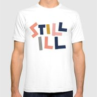 Still Ill Mens Fitted Tee White SMALL