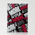 Work! Work! Work! Work! Stationery Cards