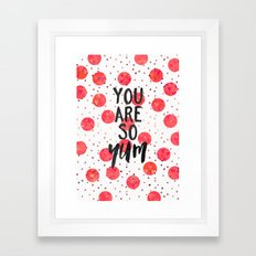 You Are So Yum Framed Art Print