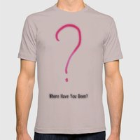 Where have you been? Mens Fitted Tee Cinder SMALL