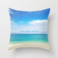 I Will Always Love Blue. Throw Pillow