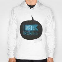 I Hate Ironing! Hoody