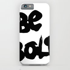 Be Bold Slim Case iPhone 6s