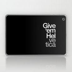Give 'em Helvetica® Laptop & iPad Skin