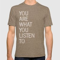 You Are What You Listen … Mens Fitted Tee Tri-Coffee SMALL