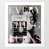 Every Thing Burns Art Print