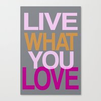 Live What You Love (Pink… Canvas Print