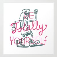 Be Totally Yourself Art Print