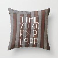 Time To Go Explore Throw Pillow