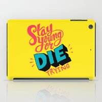 Stay Young or Die Trying iPad Case