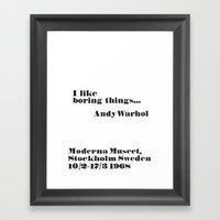 WARHOL: I like boring things... Framed Art Print