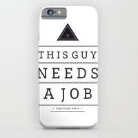 Need a Job iPhone 6 Slim Case