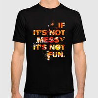 Not Messy Not Fun Mens Fitted Tee Black SMALL