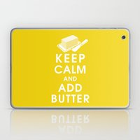 Keep Calm And Add Butter Laptop & iPad Skin