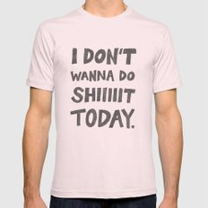 Don't Wanna Mens Fitted Tee Light Pink SMALL