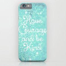 Have Courage iPhone 6 Slim Case