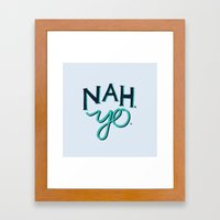 NAH, YO Framed Art Print